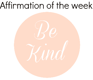 Be Kind Affirmation